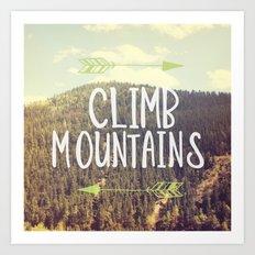 Climb Mountains Art Print