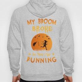Halloween Gift for Runners - My Broom Broke So Now I Go Running Hoody
