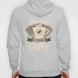 Nurse Fueled By Coffee Hoody