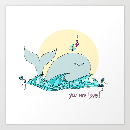 You Are Loved From The Deep Blue Sea Art Print