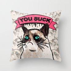Grumpy Cat : You Suck. Throw Pillow