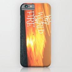 set my world on fire iPhone 6s Slim Case