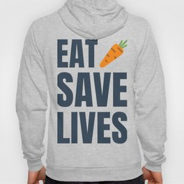 Eat Vegan, Save Lives! Be Healthy! Hoody