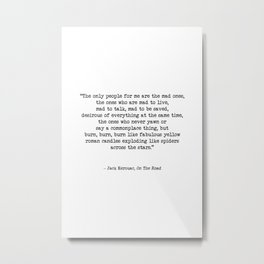 Mad To Live, Motivational Life Quote By Jack Kerouac, On The Road, Creativity Quotes Metal Print
