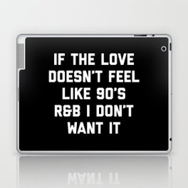 Love 90's R&B Funny Quote Laptop & iPad Skin