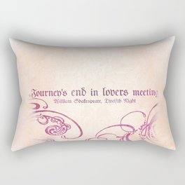 Journey's end - Shakespeare Love Quote Rectangular Pillow