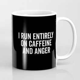 Caffeine And Anger Funny Quote Coffee Mug