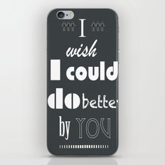 I Wish I Could Do Better By You iPhone & iPod Skin