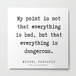 58     Michel Foucault Quotes   200119 Metal Print