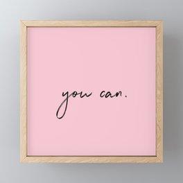 you can Framed Mini Art Print