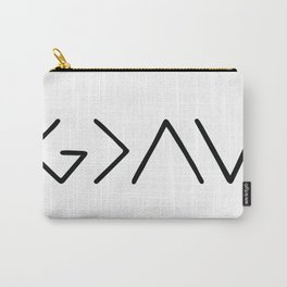 God Is Greater Than Your Ups And Downs Carry-All Pouch