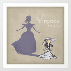 The Princess Inside Art Print