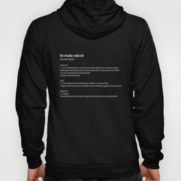 fe·male reb·el definition, inspiring typography Hoody