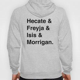 Goddesses of Magick | Hecate Freyja Isis Morrigan Hoody