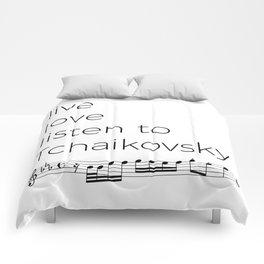 Live, love, listen to Tchaikovsky Comforters
