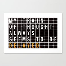 My Train Of Thought... Canvas Print