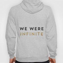 We were infinite. Hoody