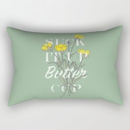Suck it Up Buttercup Rectangular Pillow