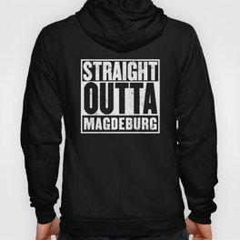 Straight Outta Magdeburg T-Shirt Hoody