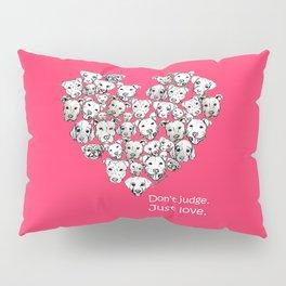 Just Love. (white text) Pillow Sham