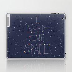 I Need Some Space Laptop & iPad Skin