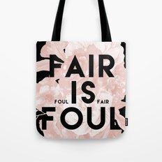 Fair is Foul Tote Bag