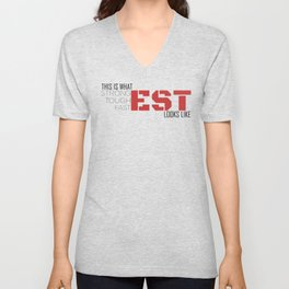 This is what strongest, toughest, fastest looks like Unisex V-Neck