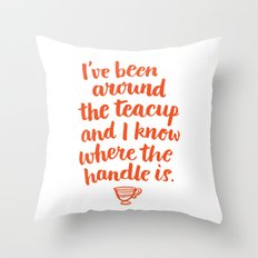 i've been around the teacup (orange) Throw Pillow