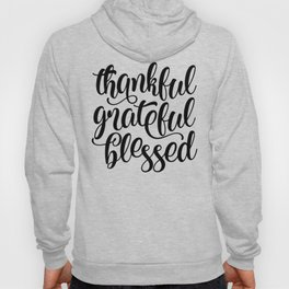 Thankful Grateful Blessed Hoody