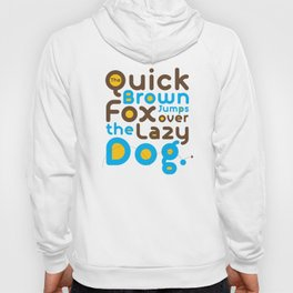 Quick Brown Fox Jumps over the lazy dog Typography Pangram Modern Art for Graphic Designer & Office Hoody