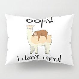 I Don't Care Sloth Llama Lover Sarcasm Sarcastic Misanthrope Pillow Sham