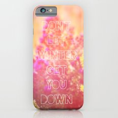 Don't Let Winter Get You Down iPhone 6s Slim Case