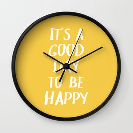 It's a Good Day to Be Happy in Yellow Wall Clock