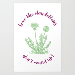 love the dandelions Art Print