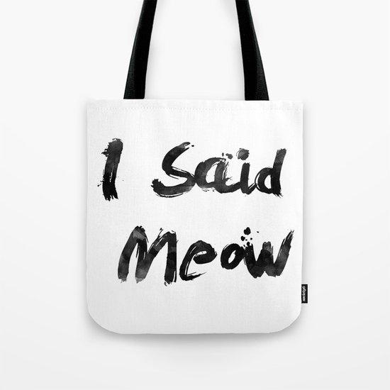 I Said Meow Tote Bag