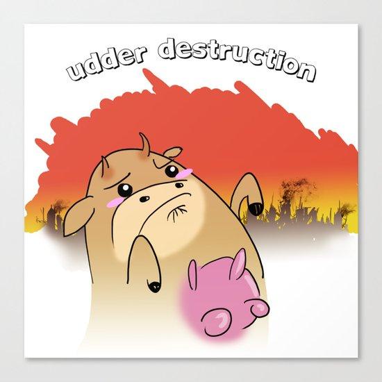 """udder destruction"" Canvas Print"