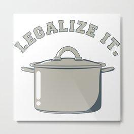Legalize It Metal Print