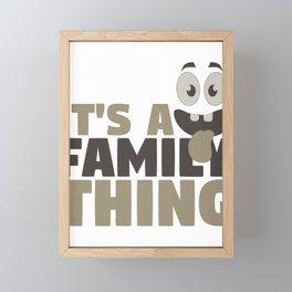 Fun Family It's A Family Thing Framed Mini Art Print