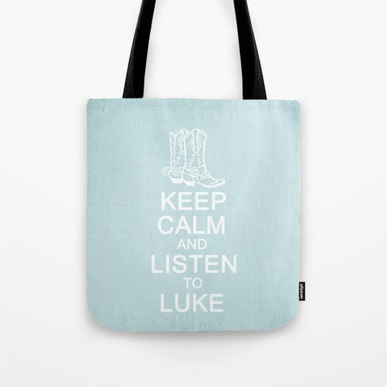 Keep Calm and Listen to Luke Tote Bag