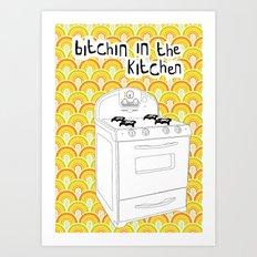 Bitchin In The Kitchen Art Print