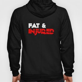 Fat & Injured (White) Hoody
