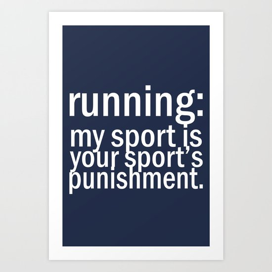 My Sport Is Your Sports Punishment. Art Print