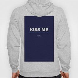 I am free. Kiss me Hoody