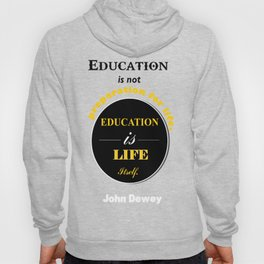 John Dewey philosopher life inspirational Quote Hoody