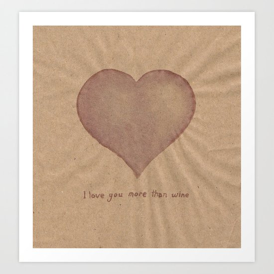 I Love You More Than Wine Art Print