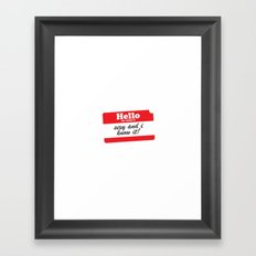 Hello My name is... Framed Art Print