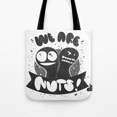 We are nuts! Tote Bag
