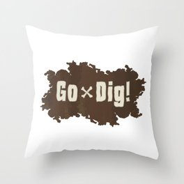 Go Dig! Throw Pillow