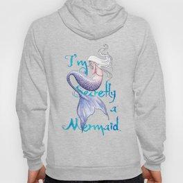 Secretly a Mermaid Hoody