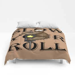 Slow Your Roll Comforters